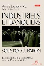 A Lacroix-Riz : Industriels et banquiers français sous l'Occupation
