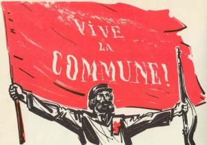 Hier, aujourd'hui, demain, VIVE LA COMMUNE ! – 18 mars 2016 : 145ème anniversaire de la Commune de Paris