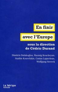 """""""Rompre avec l'Europe pour sortir du cauchemar néolibéral : c'est peut-être cela le véritable internationalisme."""" Cédric Durand, Stathis Kouvelakis, Razmig Keucheyan"""