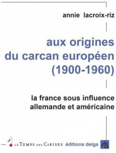 conférence Annie Lacroix Riz Aux origines du carcan européen [Paris 5 Juin]