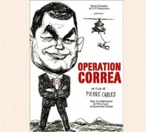 VISIONNEZ GRATUITEMENT LE NOUVEAU FILM DE PIERRE CARLES : OPERATION CORREA