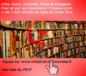 Informations, actus, analyses : + de 3000 articles sur initiative-communiste.fr Mode d'emploi