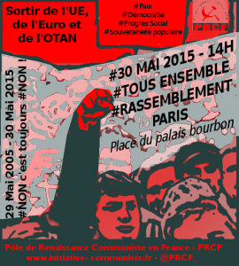 """Il faut en finir avec la dictature de l'UE"" Action communiste appelle à participer le 30 Mai 2015, à Paris, au meeting pour le 10e anniversaire du NON au traité constitutionnel"