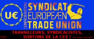 """Malgré la magistrale leçon grecque la direction de la CGT continue d'entretenir l'illusion d'une """"Europe sociale"""""""