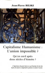 CAPITALISME, HUMANISME : L'UNION IMPOSSIBLE ? – par Jean-Pierre Bilski …
