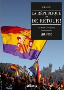 Espagne, la république est de retour, de Jean ORTIZ [livre]