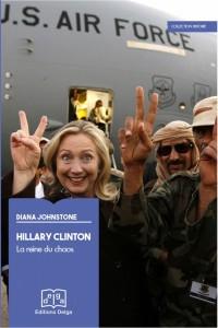 Livre : Hillary Clinton. La Reine du chaos  de Diana Johnstone