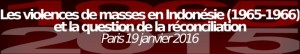 [Colloque] Les violences de masses en Indonésie (1965-1966)  – Paris 19 janvier 2016