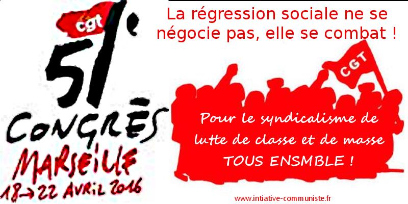 b166e69edba 51e congrès de la CGT un tremplin pour le retrait de la loi travail et  au-delà !  FSC  - INITIATIVE COMMUNISTE