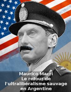 Mauricio Macri : le cauchemar des argentins