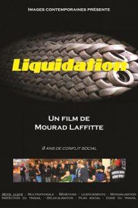 Liquidation: 9 ans de conflit social le film qui revient sur la casse de Goodyear Amiens Nord .