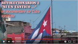 Film : Revolucionarios 2 « Ni un tantico… » réflexion sur Cuba socialiste de nos jours #vidéo