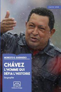 Chavez l'homme qui défia l'histoire