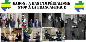 GABON : A BAS L'IMPÉRIALISME ! Bongo symbole de la Françafrique !