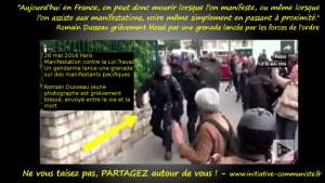 """#violencespolicières """"En France, on peut donc mourir lorsque l'on manifeste"""" Romain Dusseaux grièvement blessé le 26/05/16 témoigne !"""