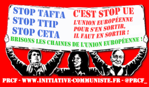 Pour stopper CETA TAFTA et Cie, il faut sortir de l'Union Européenne ! #stopceta #stoptafta