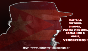 Honneur à Fidel, l'un des plus grands révolutionnaires patriotes et internationalistes que la terre ait portés ! – JRCF 26 11  16