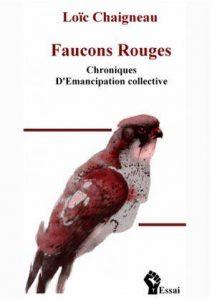 Livre – Faucons Rouges, chroniques d'émancipation collective Loic Chaigneau #philosophie