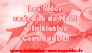 Des idées de cadeaux de Noël ? les suggestions d'Initiative Communiste #cadeaudenoël #noël