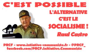 « Nous sommes ici et nous y resterons, libres, souverains et indépendants » Raul Castro
