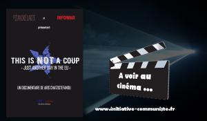 Un film éclairant sur la nature totalitaire et de classe de l'UE : Ceci n'est pas un coup d'État! cinéma