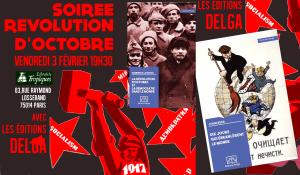 Dix jours qui ébranlèrent le monde, La Révolution d'Octobre et la démocratie dans le monde [Soirée révolution d'octobre – Paris 3 février 2017]