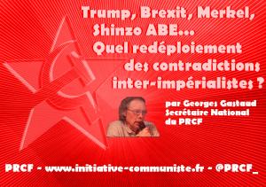 Trump, Brexit, Merkel, Shinzo ABE, quel redéploiement des contradictions inter-impérialistes ?  – par Georges Gastaud & Antoine Manessis