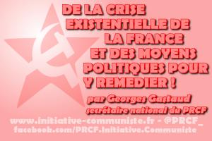 De la crise existentielle de la France et des moyens politiques d'y remédier – Par Georges Gastaud