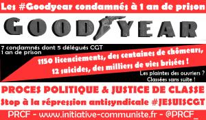Procès Goodyear : 1 an de prison pour terroriser les travailleurs et frapper la #CGT #justicedeclasse