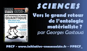 #siences #philo Vers le grand retour de l'ontologie matérialiste ? Par Georges Gastaud