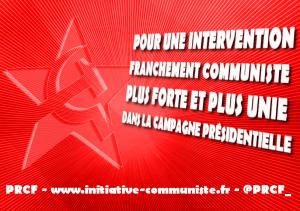 POUR UNE INTERVENTION FRANCHEMENT COMMUNISTE  PLUS FORTE ET PLUS UNIE DANS LA CAMPAGNE PRÉSIDENTIELLE !