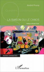 La raison ou le chaos – un livre d'André Prone