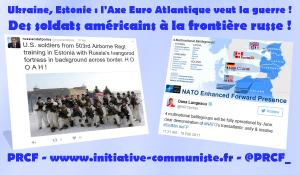 Ukraine, Estonie : l'Axe Euro-Atlantique veut la guerre ! des soldats américains à la frontière russe !