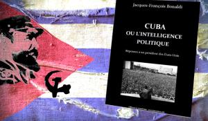CUBA OU L'INTELLIGENCE POLITIQUE – Réponses à un président des États-Unis (Livre format PDF)