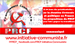 A 50 jours des présidentielles : sur la situation électorale et politique en France – Communiqué du PRCF