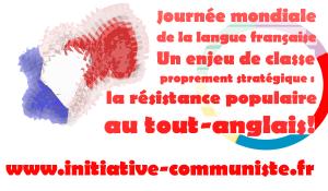 Journée mondiale de la langue française – Un enjeu de classe proprement stratégique : la résistance populaire au tout-anglais.