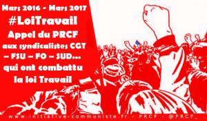 #LoiTravail Appel du PRCF aux syndicalistes CGT – FSU – FO – SUD…  qui ont combattu la loi Travail El Khomri