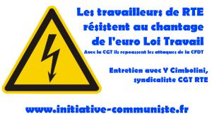 Les travailleurs de RTE résistent au chantage de la #LoiTravail Interview avec Y Cimbolini, syndicaliste CGT RTE