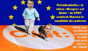 Présidentielles : le chien «Berger» est lâché – la CFDT soutient Macron, le candidat des patrons.