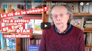 #vidéo La clé de la victoire pour les travailleurs ? les 4 sorties (UE, Euro, OTAN, capitalisme) – par Georges Gastaud