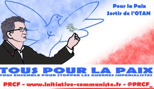 Macron Fillon Hamon Le Pen candidats de la guerre, Mélenchon candidat de la Paix pour la sortie de l'OTAN.