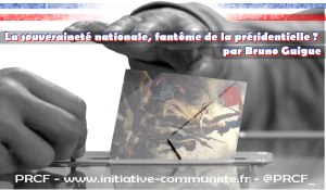 La souveraineté nationale, fantôme de la présidentielle ? par Bruno Guigue