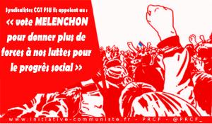 L'appel de syndicalistes CGT et FSU : le vote MÉLENCHON pour donner plus de forces à nos luttes pour le progrès social !