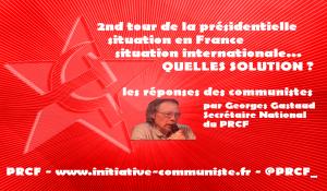 Second tour des présidentielles, situation internationale : Quelles solutions ? entretien avec Georges Gastaud
