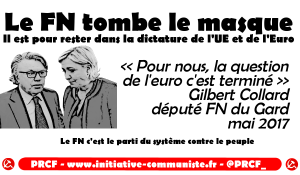 Ultra libéral : le FN tombe le masque de l'euroscepticisme – Le #Frexit sera progressiste ou ne sera pas – Par Georges Gastaud