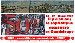 Mé 67, Il y a 50 ans, le capitalisme massacre en Guadeloupe – 100 morts !