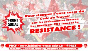 La CGT appelle à la résistance contre les ordonnances Macron ! La ministre du travail pratique le chantage à la loi du silence !