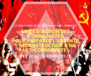 Unité d'action des communistes pour préparer l'urgente « reconstruction d'un parti communiste ».