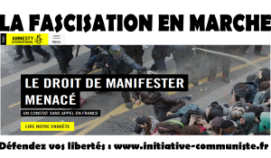 #violencespolicières, Interdiction de manifester Amnesty international dénonce la fascisation En Marche !
