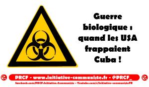 Guerre biologique : quand les USA frappaient Cuba !